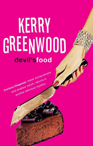 Devil's Food : Corinna Chapman Series : Book 3 - Kerry Greenwood