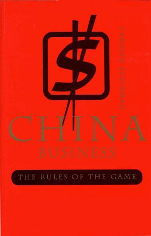 China Business : The rules of the game - Carolyn Blackman