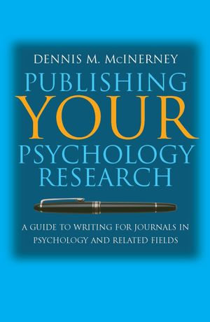 Publishing Your Psychology Research : A Guide to Writing for Journals in Psychology and Related Fields - Dennis M. McInerney