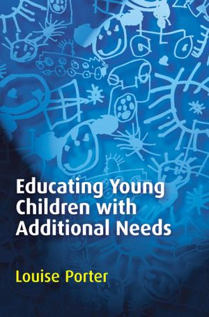 Educating Young Children with Additional Needs - Louise Porter