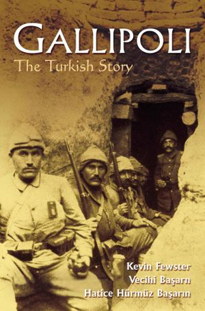 Gallipoli : The Turkish story - Kevin Fewster