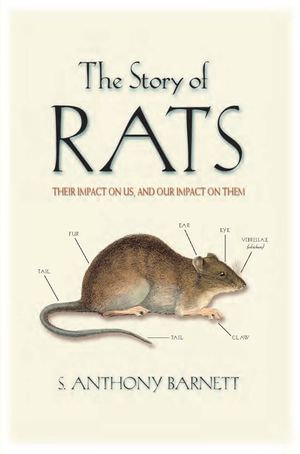 The Story of Rats : Their impact on us, and our impact on them - S Anthony Barnett