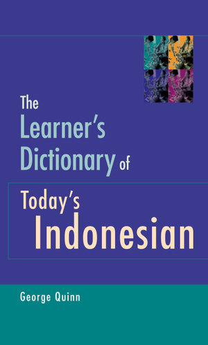 The Learner's Dictionary of Today's Indonesian - George Quinn