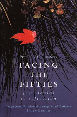 Facing the Fifties : From Denial to Reflection - Peter O'Connor