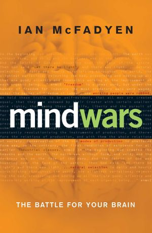 Mind Wars : The battle for your brain - Ian McFadyen