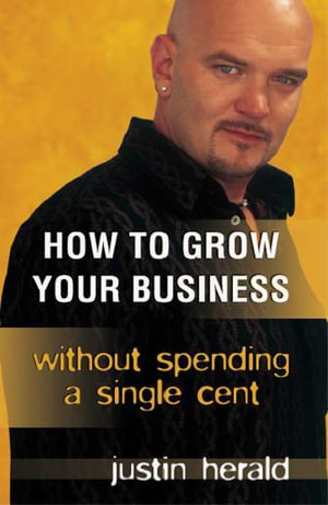 How to Grow Your Business - Justin Herald