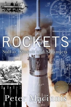 Rockets : Sulfur, Sputnik and scramjets - Peter Macinnis