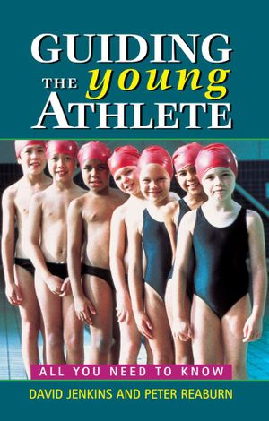 Guiding the Young Athlete : All you need to know - David Jenkins