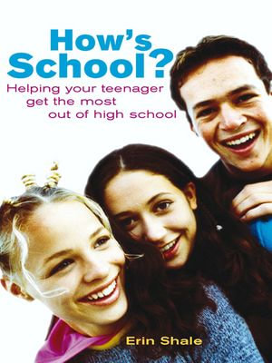 How's school? : Helping your teenager get the most out of high school - Erin Shale