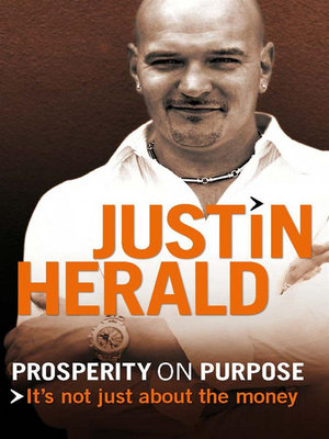 Prosperity on Purpose : It's not just about the money - Justin Herald
