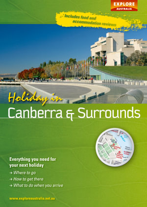 Holiday in Canberra & Surrounds : Explore Australia - Explore Australia