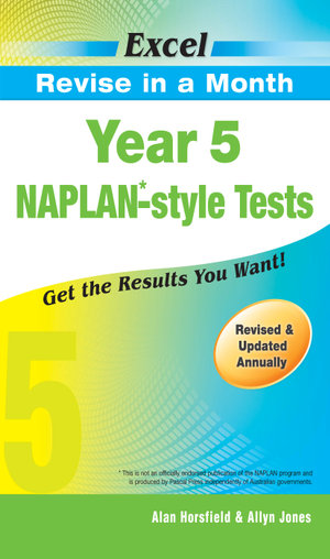 Year 5 NAPLAN-style Tests : Excel Revise in a Month - Horsfield & Jones