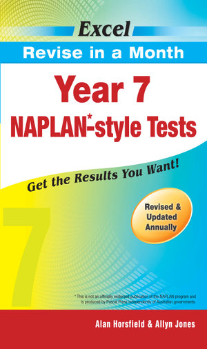 Year 7 NAPLAN-style Tests : Excel Revise in a Month - Alan Horsfield