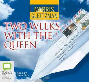 Two Weeks with the Queen - Morris Gleitzman