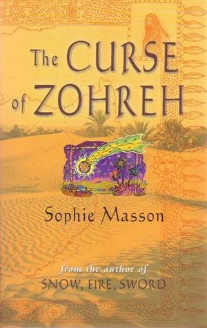 The Curse of Zohreh : Chronicles of El Jisal Ser. - Sophie Masson