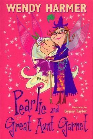 Pearlie And Great Aunt Garnet : Book 7 : The Pearlie Series - Wendy Harmer