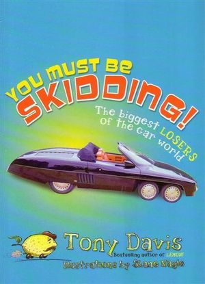 You Must Be Skidding!  : The Biggest Losers of the Car World - Tony Davis