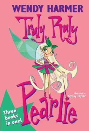 Booktopia - Truly Ruly Pearlie by Wendy Harmer, 9781741662870. Buy ...pearlie