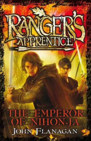 The Emperor of Nihon-Ja : Ranger's Apprentice Series : Book 10 - John Flanagan