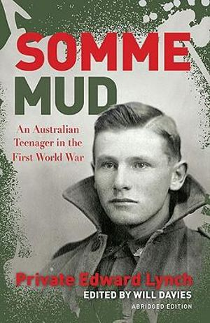 Somme Mud : An Australian Teenager In The First World War :  Young Readers' Edition - E.P.F. Lynch