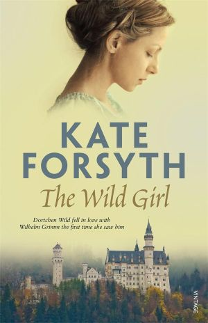 The Wild Girl - Kate Forsyth