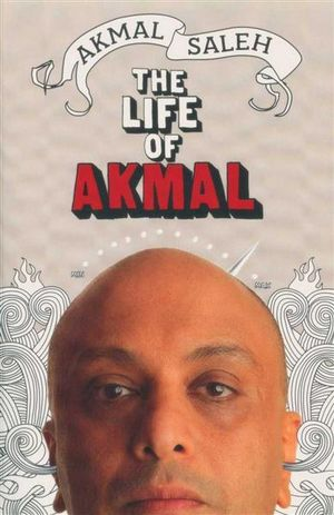 The Life Of Akmal - Akmal Saleh