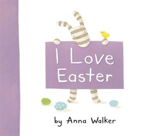 I Love Easter - Anna Walker