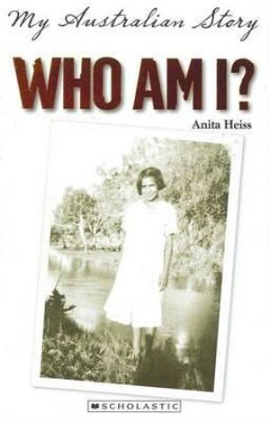 Who Am I? : My Australian Story - Anita Heiss