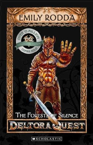 Forests of Silence (10th Anniversary Edition) : Deltora Quest Series : Book 1 - Emily Rodda