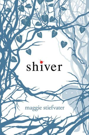 Shiver : Wolves of Mercy Falls Series : Book 1 - Maggie Stiefvater