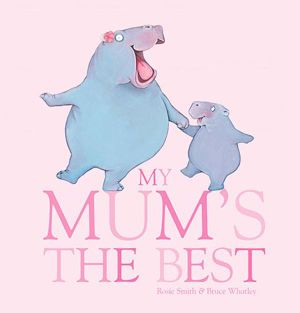 My Mum's the Best - Rosie Smith