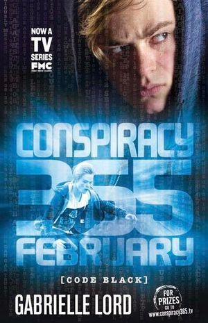 February Conspiracy 365 : Code Black Edition : Book 2 - Gabrielle Lord