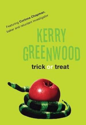 Trick or Treat : Corinna Chapman Series : Book 4 - Kerry Greenwood