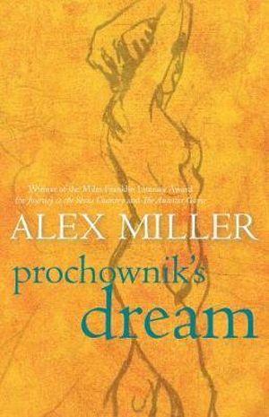 Prochownik's Dream - Alex Miller