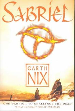 Sabriel : The Old Kingdom Chronicles : Book 1 (YA Editions) - Garth Nix