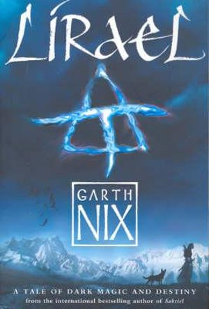 Lirael: Daughter of the Clayr : The Old Kingdom Chronicles: Book Two (YA Editions) - Garth Nix