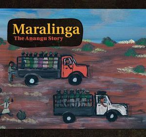 Maralinga :  The Anangu Story - Yalata and Oak Valley Community