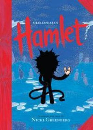 Hamlet :  William Shakespeare's Hamlet, staged on the page - Nicki Greenberg