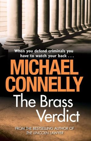 The Brass Verdict : Detective Harry Bosch : Book 14 / Mickey Haller Series : Book 2 - Michael Connelly