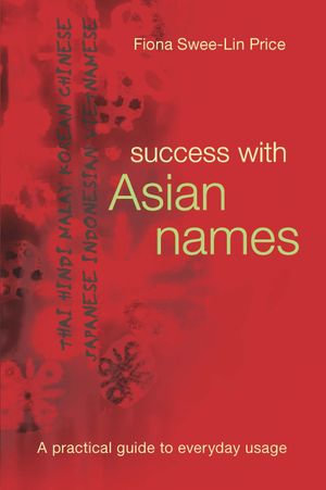 Success with Asian Names : A practical guide to everyday usage - Fiona Swee-Lin Price