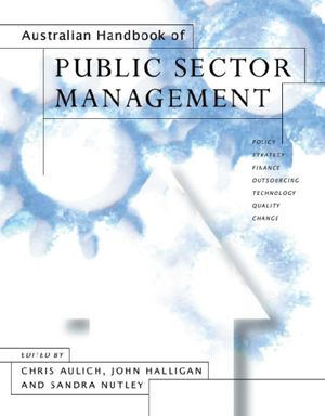 Australian Handbook of Public Sector Management - Chris Aulich