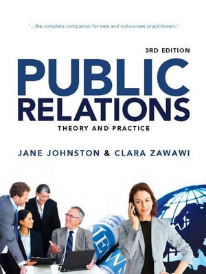 Public Relations : Theory and practice - Jane Johnston