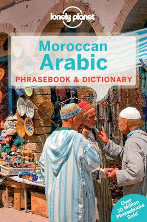 Lonely Planet Moroccan Arabic Phrasebook & Dictionary - Lonely Planet
