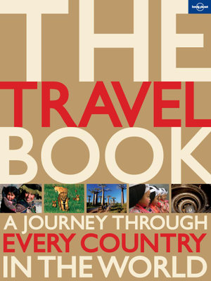 Lonely Planet : The Travel Book : A Journey Through Every Country in the World - Lonely Planet