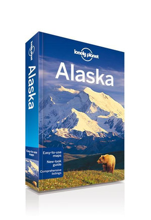 Alaska : Lonely Planet Travel Guide : 10th Edition - Lonely Planet