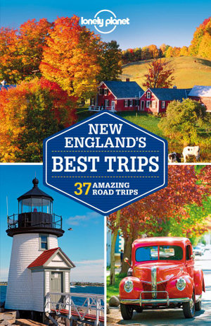 New England's Best Trips : Lonely Planet Travel Guide - Lonely Planet