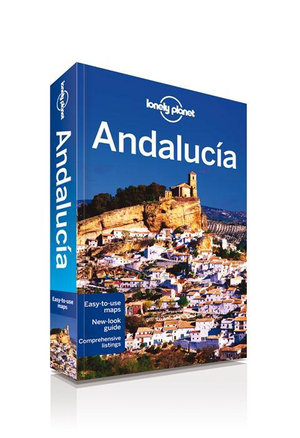 Andalucia 7th Edition : Lonely Planet Travel Guide - Lonely Planet