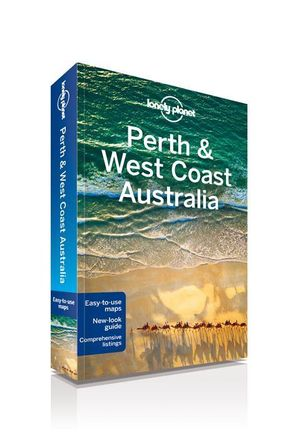Perth & West Coast Australia : Lonely Planet Travel Guide : 7th Edition - Lonely Planet