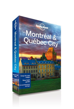 Montreal and Quebec City : Lonely Planet Travel Guide : 3rd Edition - Lonely Planet