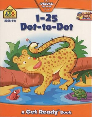 Get Ready! 1-25 Dot to Dot : School Zone Get Ready Deluxe Workbooks Ser. - Hinkler Books Staff